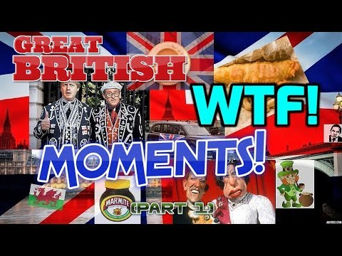 GREAT BRITISH WTF! MOMENTS! VIDEO'S COMPILATION MIX (Part 1) JUNE 2019