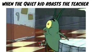 """Most Savage Thing the """"Quiet Kid"""" Has Said in Class"""