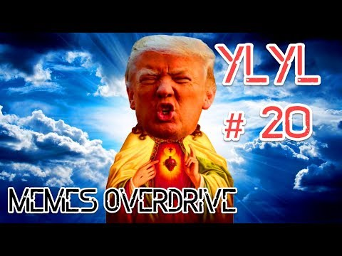 YLYL and meme Compilation #20 from YouTube, Reddit, 4chan memes webms 2017
