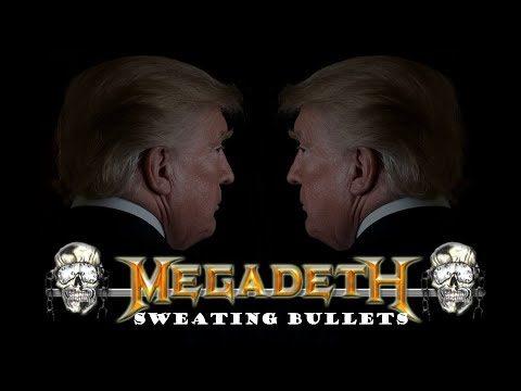 MetalTrump – Sweating Bullets (Megadeth)